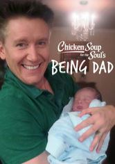 Chicken Soup for the Soul's Being Dad