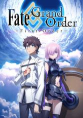 Fate/Grand Order -First Order-