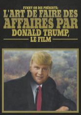 Funny or Die présente : L'art de faire des affaires par Donald Trump, le film