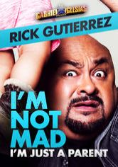 Gabriel Iglesias Presents Rick Gutierrez: I'm Not Mad, I'm Just a Parent