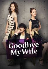 Goodbye Dear Wife