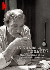 It takes a Lunatic : Wynn Handman et la passion du théâtre